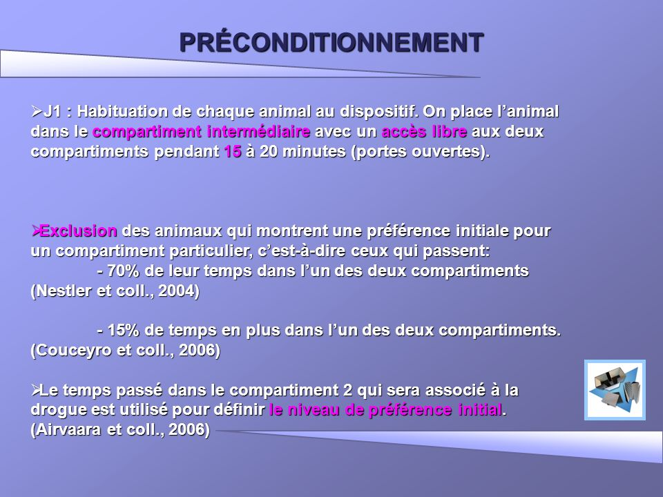 PRÉCONDITIONNEMENT J1 : Habituation de chaque animal au dispositif.