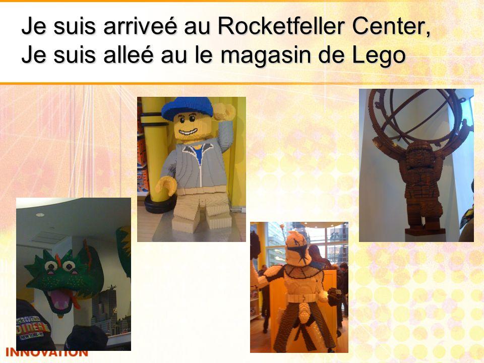 Je suis arriveé au Rocketfeller Center, Je suis alleé au le magasin de Lego
