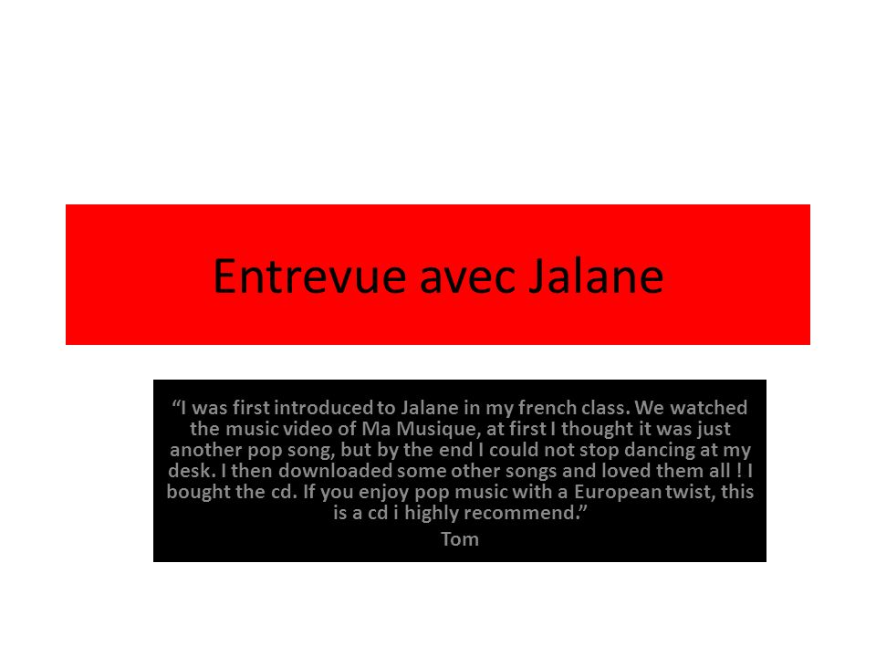 Interview with Jalane Who is she? Encore des videos: Femmes Ma musique Lyrics of Jalane songs