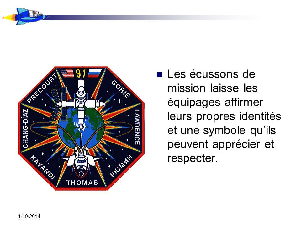 1/19/2014 Les écussons de mission laisse les équipages affirmer leurs propres identités et une symbole quils peuvent apprécier et respecter.