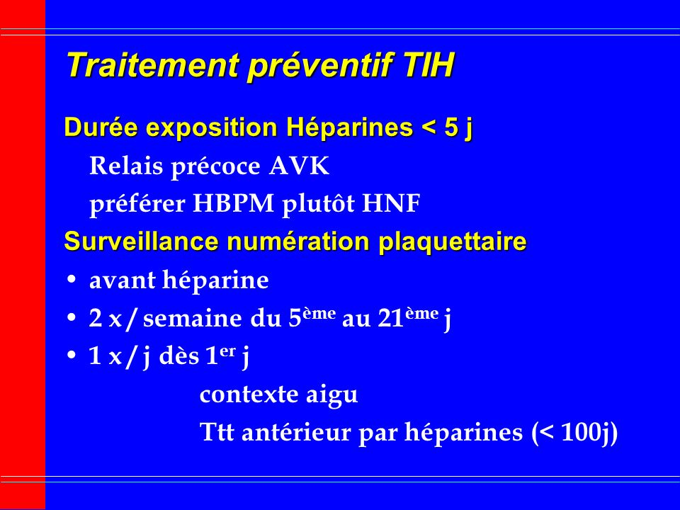 Lépirudine : immunogénicité (1) Xénoprotéine Xénoprotéine issue de la Sangsue Production danticorps anti-hirudine 40 % cas AC dIsotype IgG non neutralisants détectables à J5 incidence maximale J9 J10 Réduction elimination rénale du complexe IgGHirudine réduction dose de 60 % pour maintenir TCA dans intervalle thérapeutique chez 2,5 % des patients traités plus de 5 jours surveillance TCA