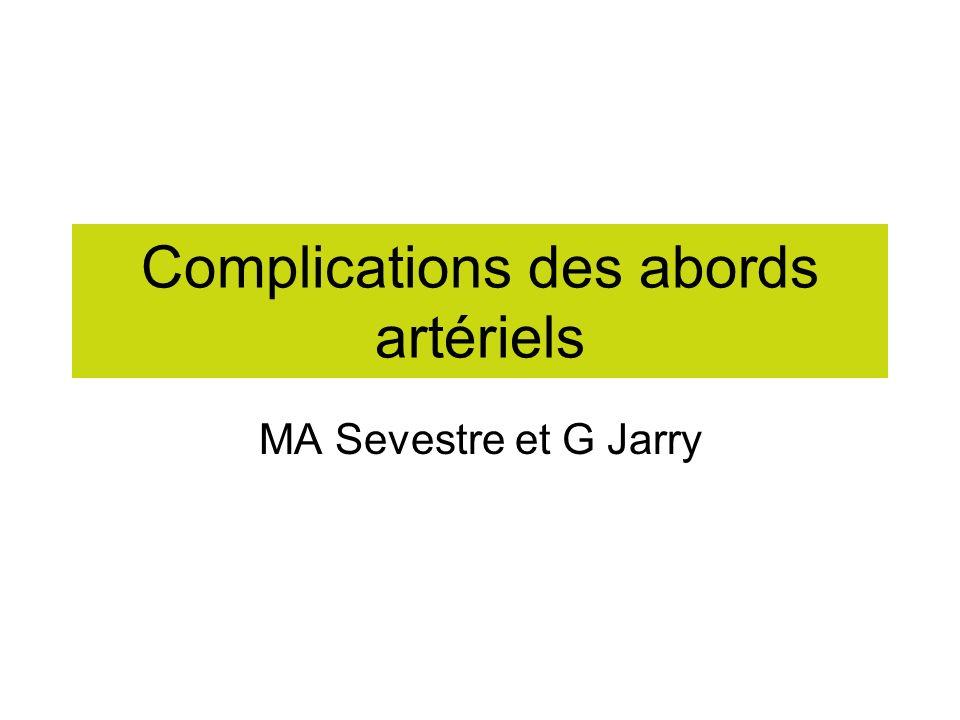 Complications des abords artériels MA Sevestre et G Jarry