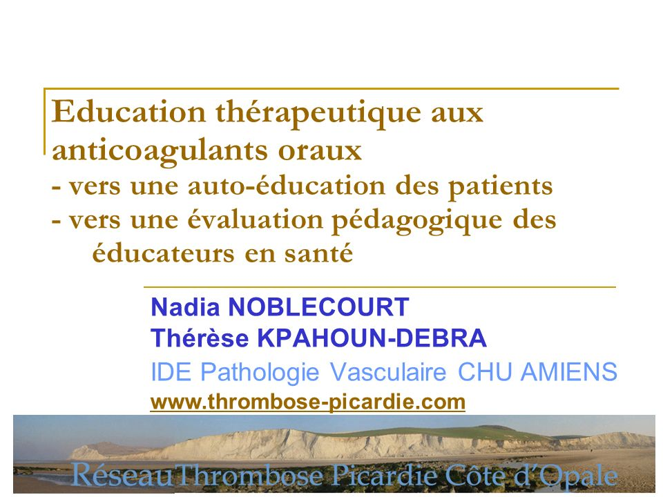 Education thérapeutique aux anticoagulants oraux - vers une auto-éducation des patients - vers une évaluation pédagogique des éducateurs en santé Nadi