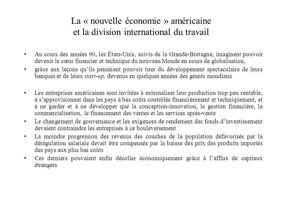 La « nouvelle économie » américaine et la division international du travail Au cours des années 90, les États-Unis, suivis de la Grande-Bretagne, imag
