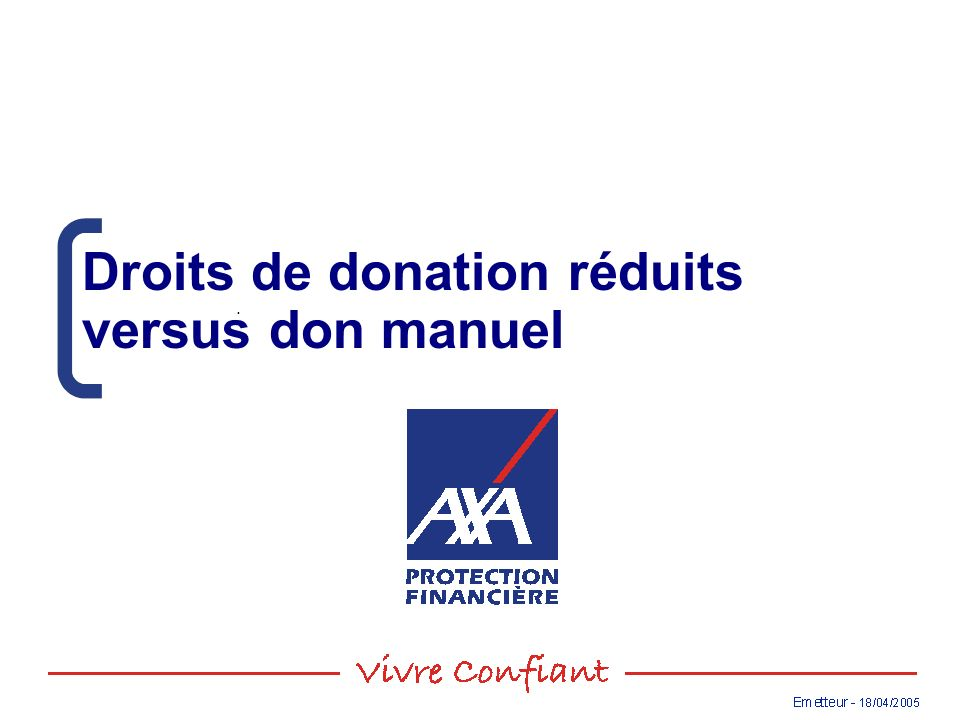 September 2004. Droits de donation réduits versus don manuel
