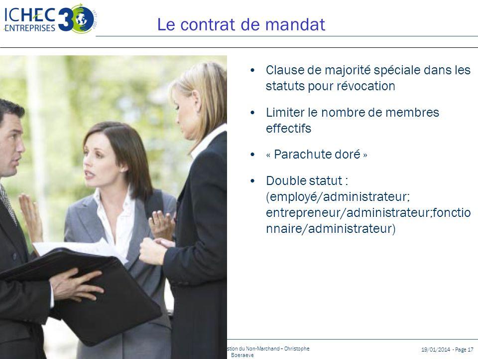 Droits réservés Diplôme Spécial en Gestion du Non-Marchand – Christophe Boeraeve 19/01/2014 - Page 17 Le contrat de mandat Clause de majorité spéciale
