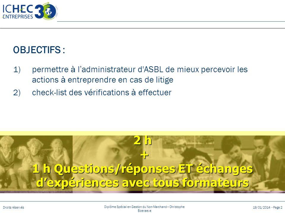 Droits réservés Diplôme Spécial en Gestion du Non-Marchand – Christophe Boeraeve 19/01/2014 - Page 2 OBJECTIFS : 1)permettre à l administrateur d'ASBL