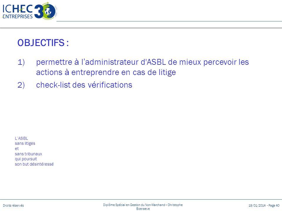 Droits réservés Diplôme Spécial en Gestion du Non-Marchand – Christophe Boeraeve 19/01/2014 - Page 40 LASBL sans litiges et sans tribunaux qui poursui
