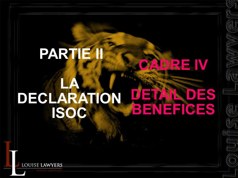 PARTIE II LA DECLARATION ISOC CADRE IV DETAIL DES BENEFICES