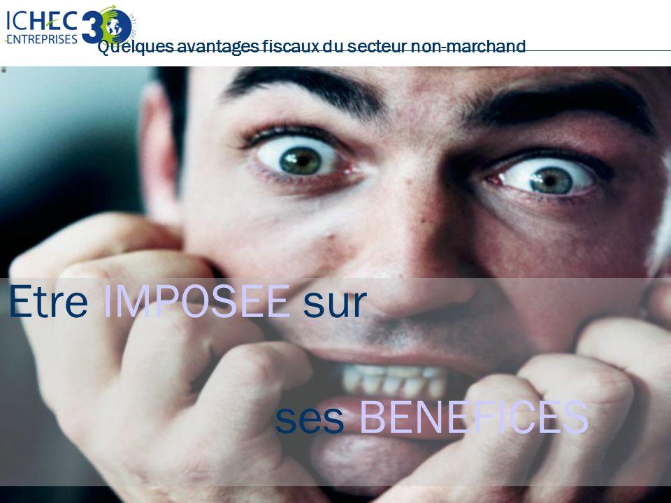 Droits réservés Diplôme Spécial en Gestion du Non-Marchand – Christophe Boeraeve 19/01/2014 - Page 8 Quelques avantages fiscaux du secteur non-marchand Etre IMPOSEE sur ses BENEFICES