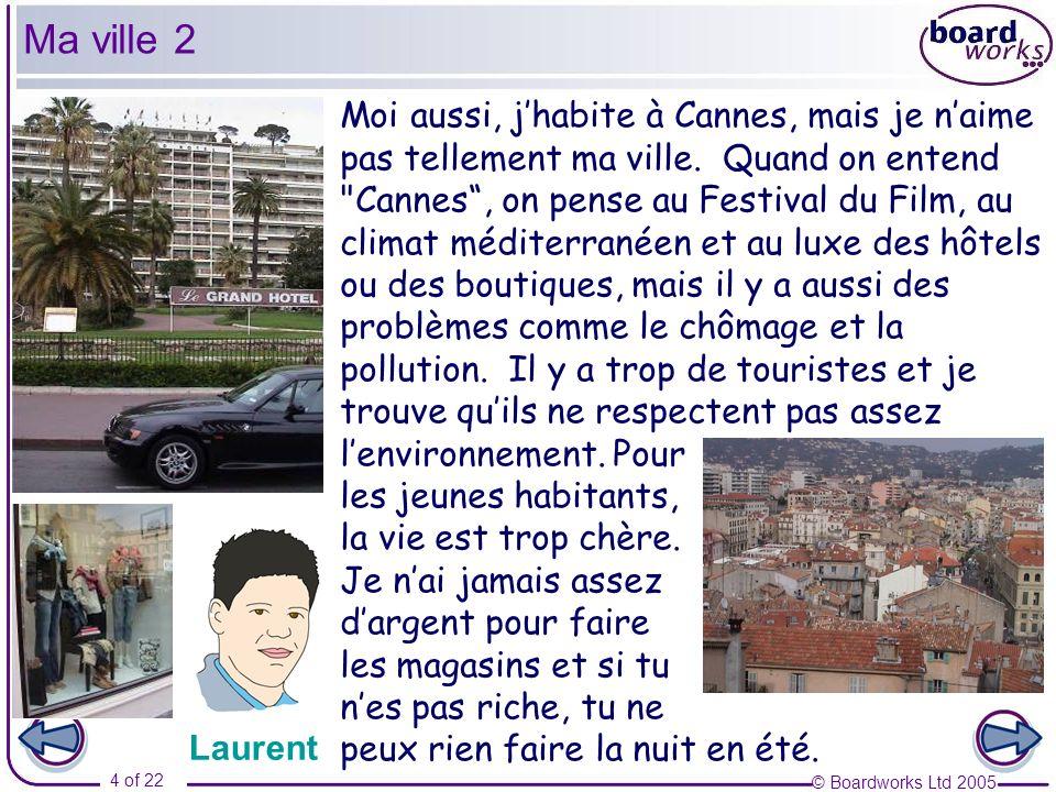 © Boardworks Ltd 2005 15 of 22 Tu connais bien ta ville.