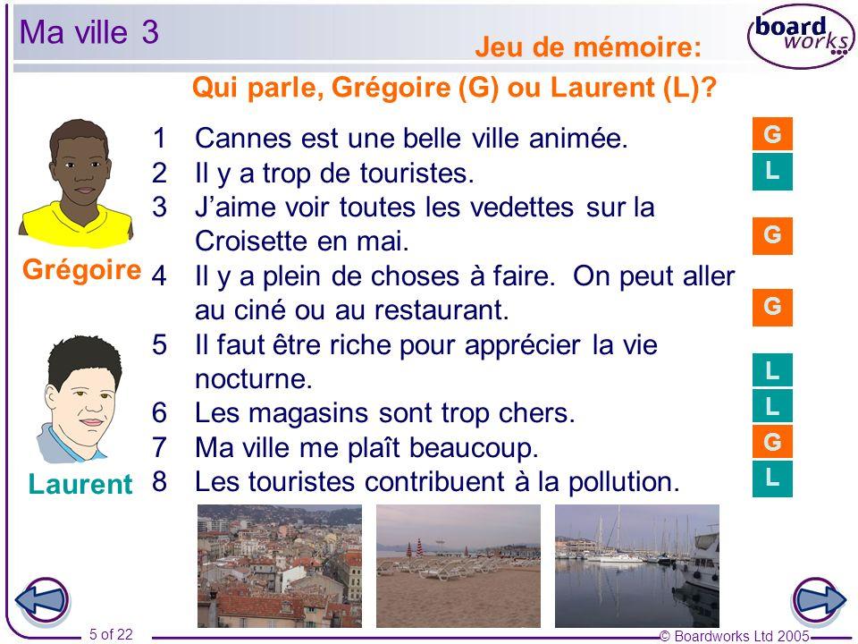 © Boardworks Ltd 2005 16 of 22 Ma ville 6