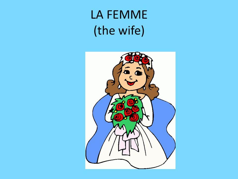 LA FEMME (the wife)