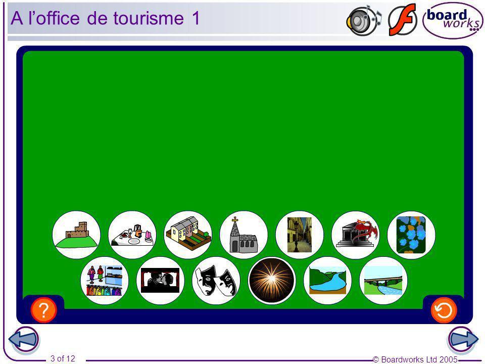 © Boardworks Ltd 2005 3 of 12 A loffice de tourisme 1