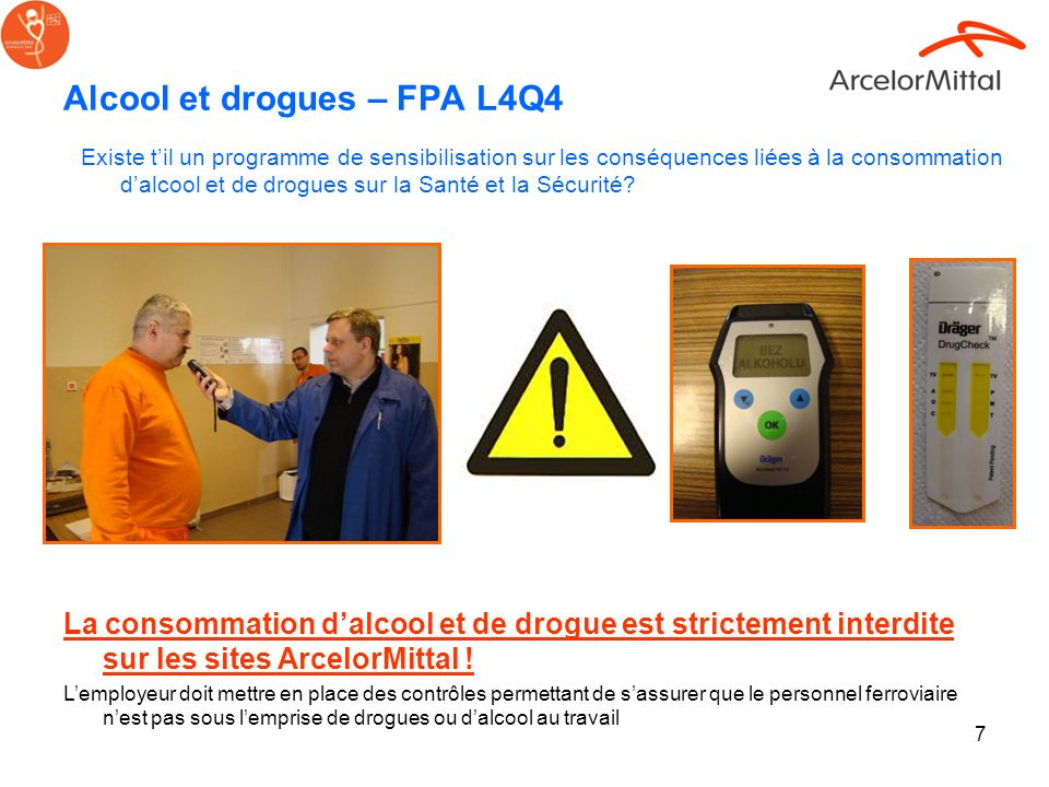 7 Alcool et drogues – FPA L4Q4 Existe til un programme de sensibilisation sur les conséquences liées à la consommation dalcool et de drogues sur la Sa