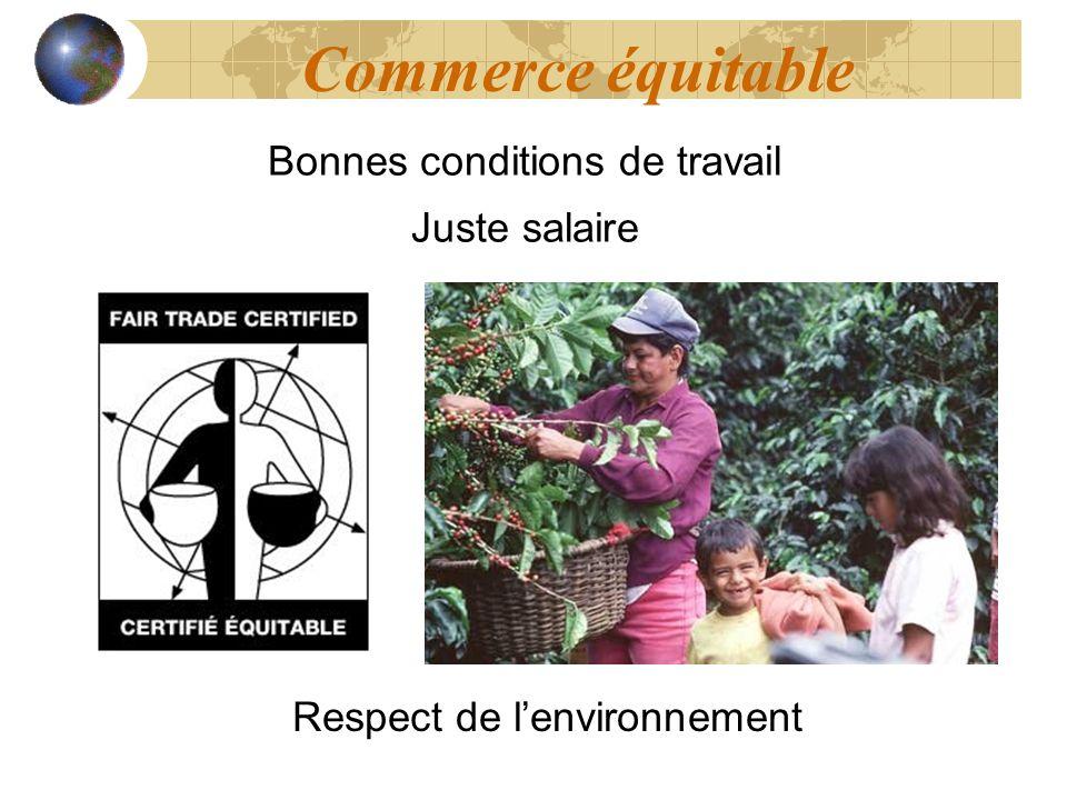 Bonnes conditions de travail Juste salaire Commerce équitable Respect de lenvironnement