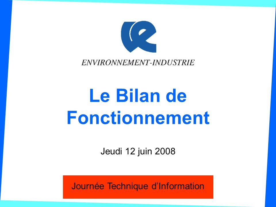 Le Bilan de Fonctionnement Jeudi 12 juin 2008 Journée Technique dInformation