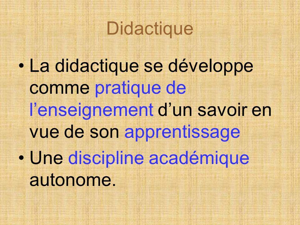 Didactique La didactique se développe comme pratique de lenseignement dun savoir en vue de son apprentissage Une discipline acad é mique autonome.