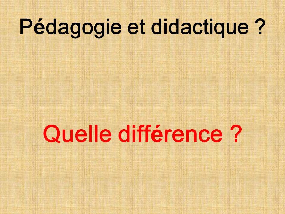 P é dagogie et didactique ? Quelle diff é rence ?