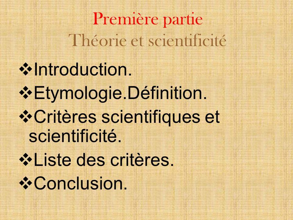Première partie Théorie et scientificité Introduction.