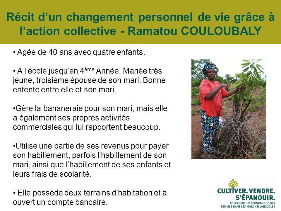 Récit dun changement personnel de vie grâce à laction collective - Ramatou COULOUBALY Agée de 40 ans avec quatre enfants.