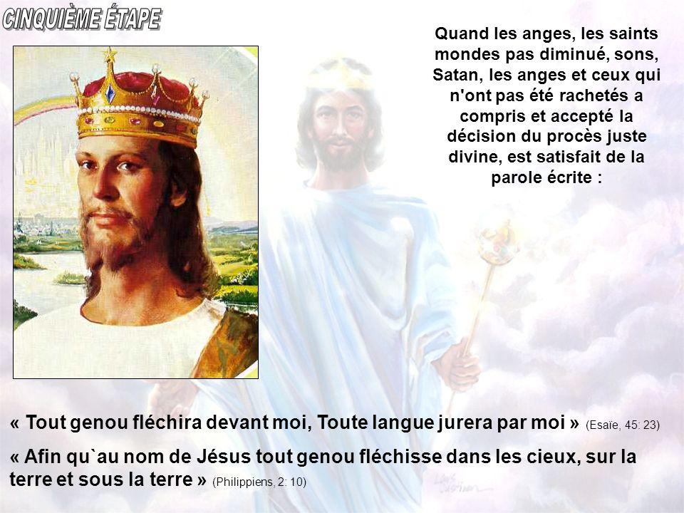« Tout genou fléchira devant moi, Toute langue jurera par moi » (Esaïe, 45: 23) « Afin qu`au nom de Jésus tout genou fléchisse dans les cieux, sur la