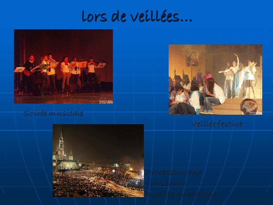 lors de veillées… Soirée musicale Veillée festive Procession aux flambeaux avec les guardians…