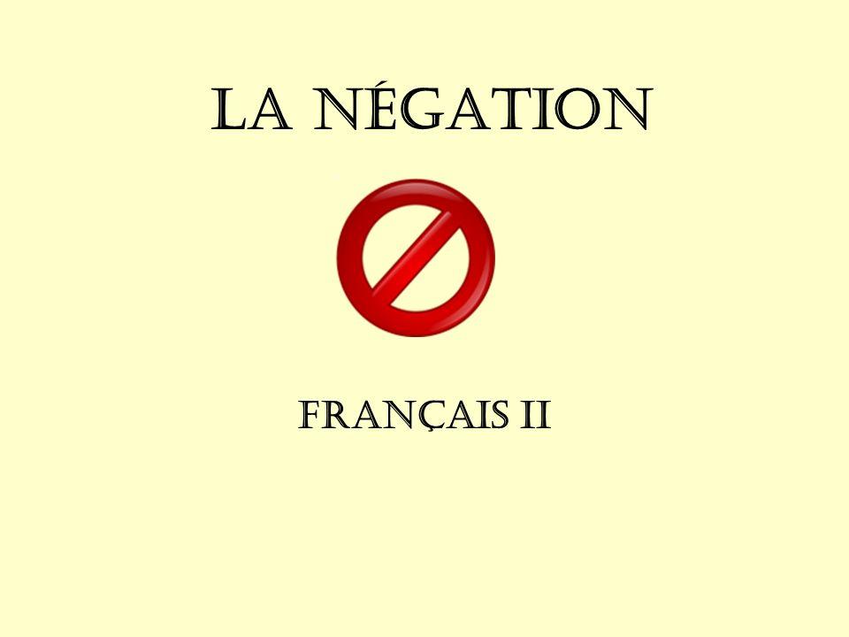 La Négation Français II