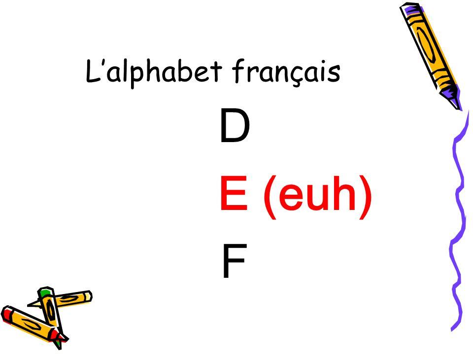 D E (euh) F