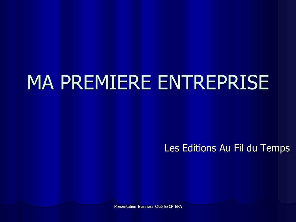 Présentation Business Club ESCP EPA LES EDITIONS AU FIL DU TEMPS Edition de magazines gratuits.