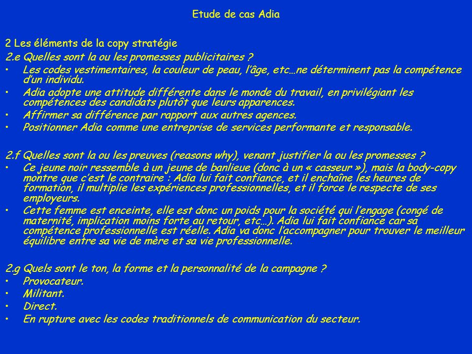 Etude de cas Adia 2 Les éléments de la copy stratégie 2.e Quelles sont la ou les promesses publicitaires ? Les codes vestimentaires, la couleur de pea