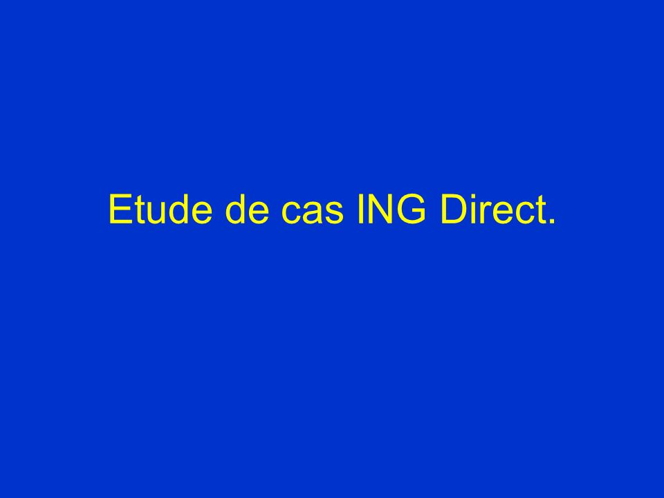 Etude de cas ING Direct.