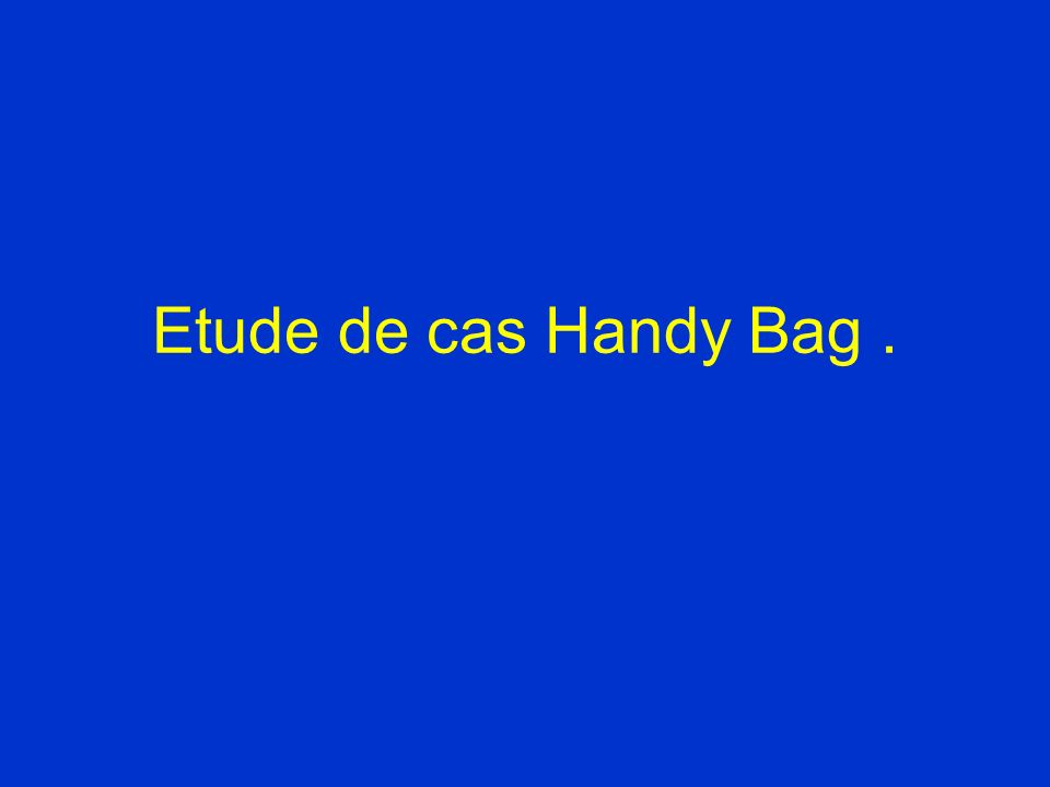 Etude de cas Handy Bag.