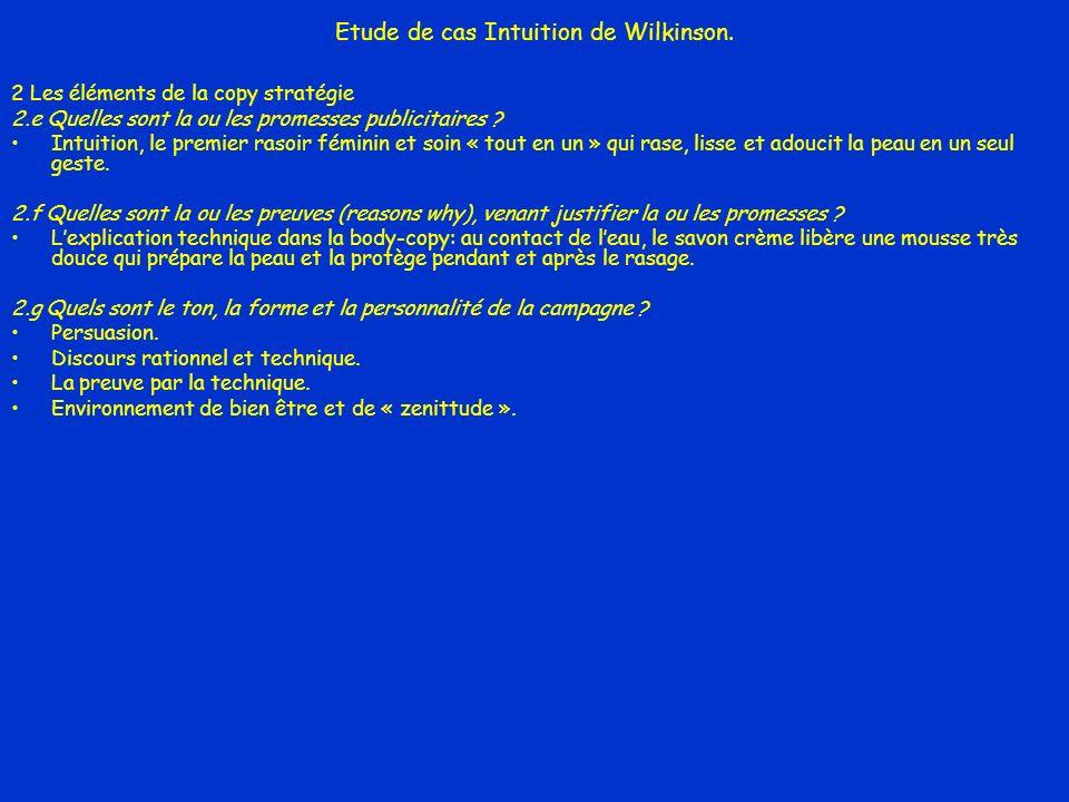 Etude de cas Intuition de Wilkinson. 2 Les éléments de la copy stratégie 2.e Quelles sont la ou les promesses publicitaires ? Intuition, le premier ra