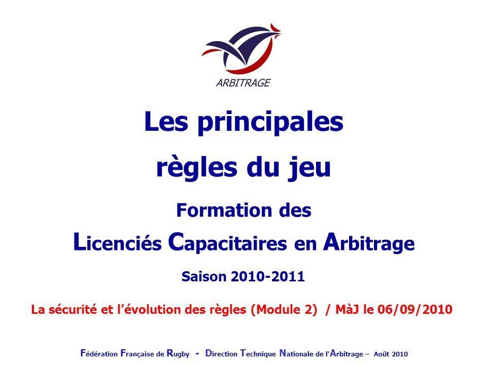 F.F.R – D.T.N.A Avant propos : Les droits et devoirs des LCA Ces droits et devoirs sont spécifiés dans les règlements généraux de la Fédération Française de Rugby (Articles 12 - 17 et 19 de lannexe 3) –Age limite : de 18 ans à la date du début de saison à moins de 55 ans à la date du début de la saison –Toute association doit présenter autant de LCA que déquipes engagées dans les compétitions fédérales ou territoriales (moins de 17 ans et féminines inclus)