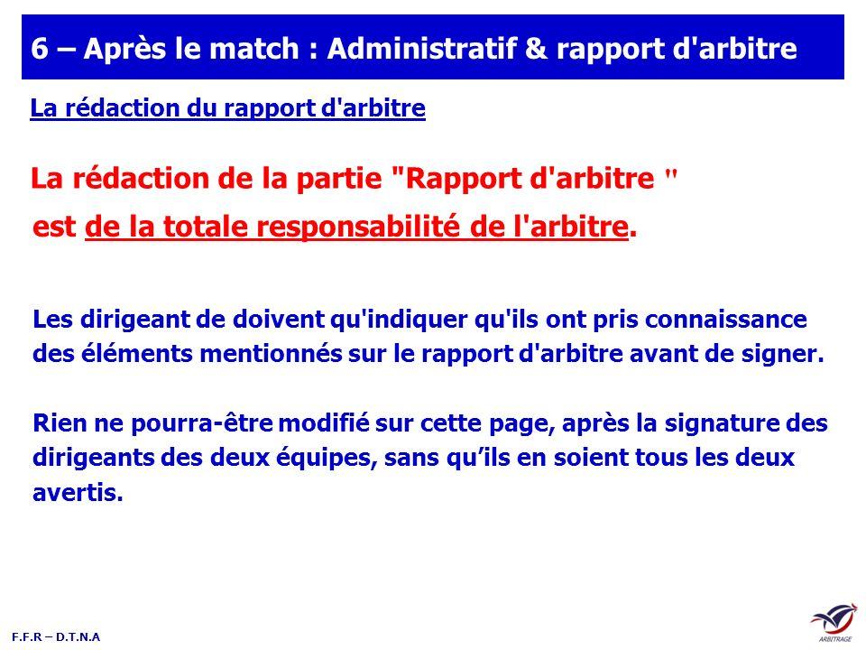 F.F.R – D.T.N.A 6 – Après le match : Administratif & rapport d'arbitre La rédaction du rapport d'arbitre La rédaction de la partie