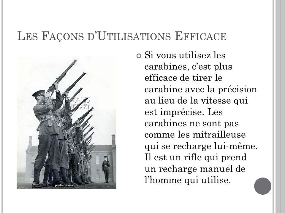 L ES F AÇONS D U TILISATIONS E FFICACE Si vous utilisez les carabines, cest plus efficace de tirer le carabine avec la précision au lieu de la vitesse