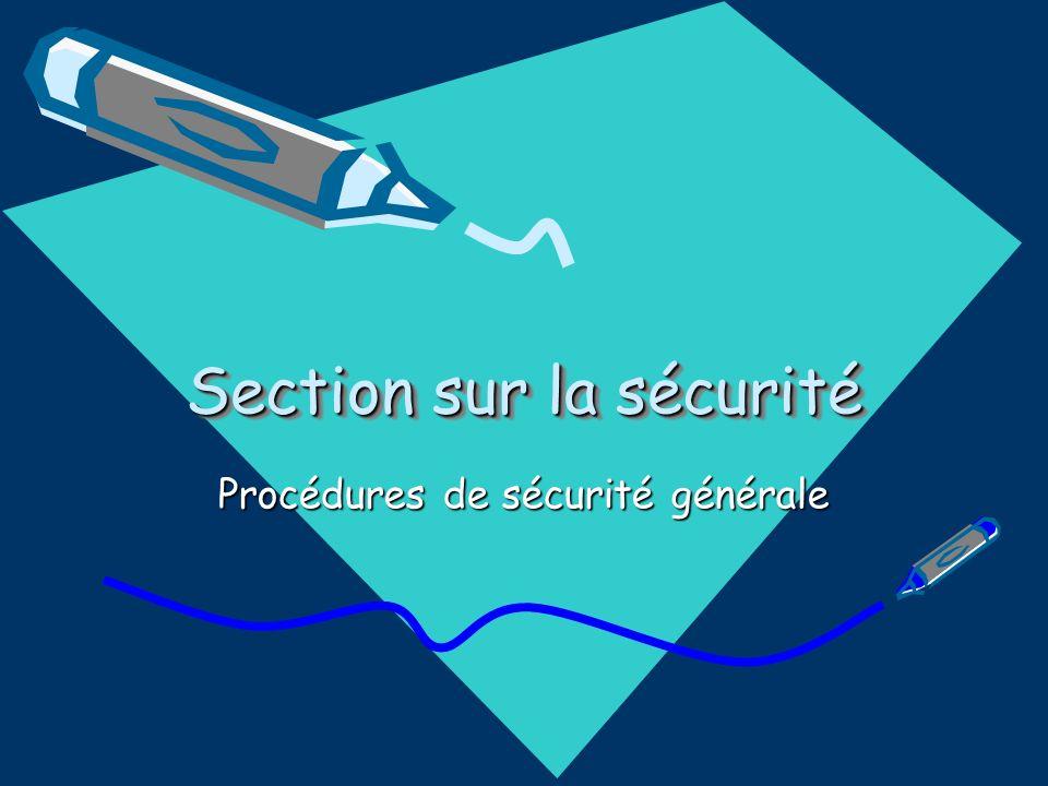 Section sur la sécurité Procédures de sécurité générale