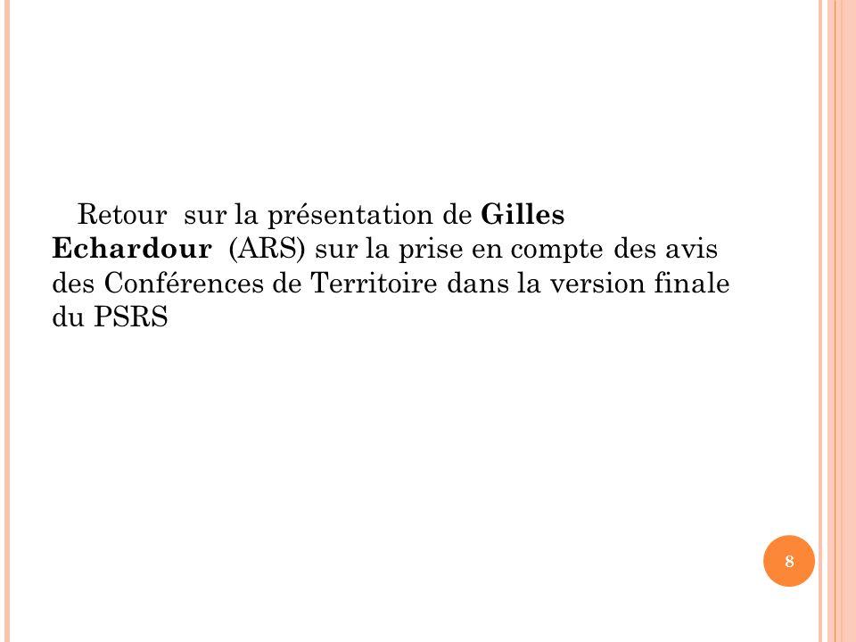 Retour sur la présentation de Gilles Echardour (ARS) sur la prise en compte des avis des Conférences de Territoire dans la version finale du PSRS 8