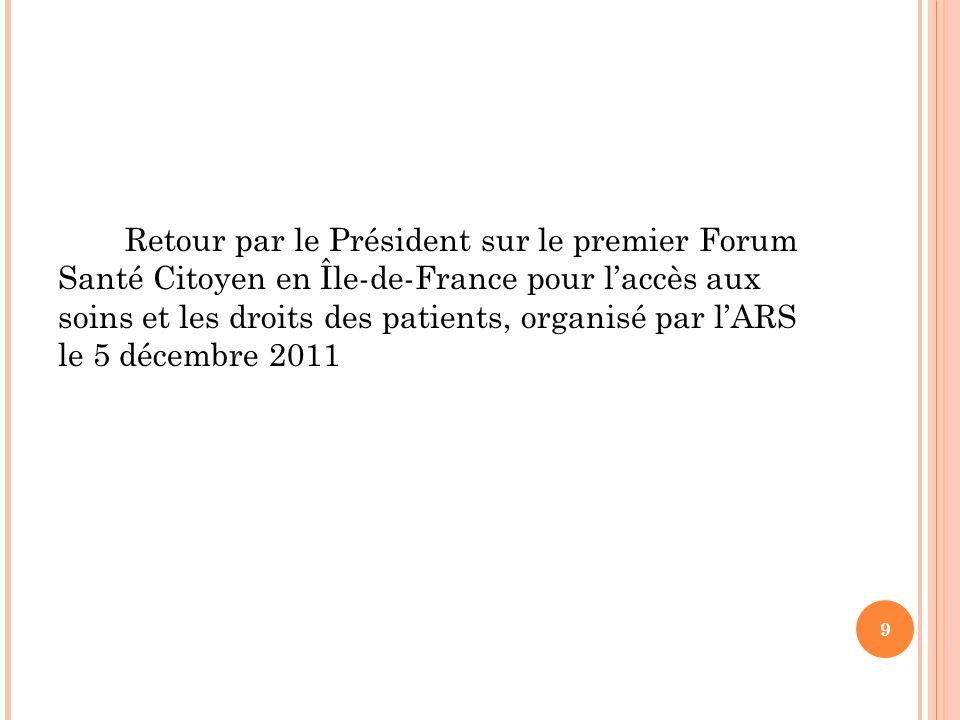 Retour par le Président sur le premier Forum Santé Citoyen en Île-de-France pour laccès aux soins et les droits des patients, organisé par lARS le 5 d
