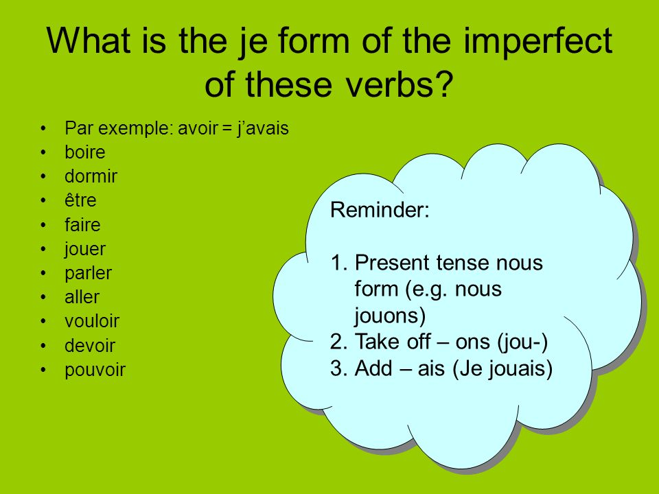 What is the je form of the imperfect of these verbs.