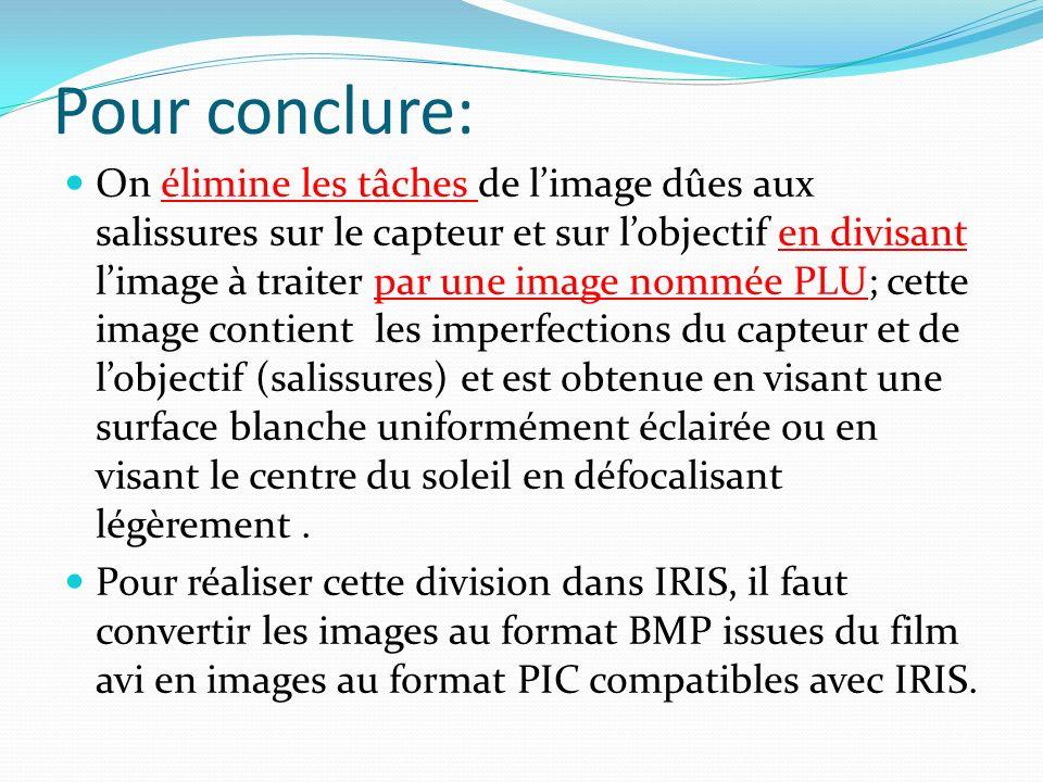Pour conclure: On élimine les tâches de limage dûes aux salissures sur le capteur et sur lobjectif en divisant limage à traiter par une image nommée P