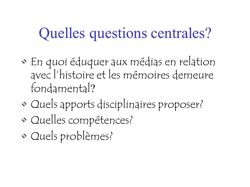 Quelles questions centrales.