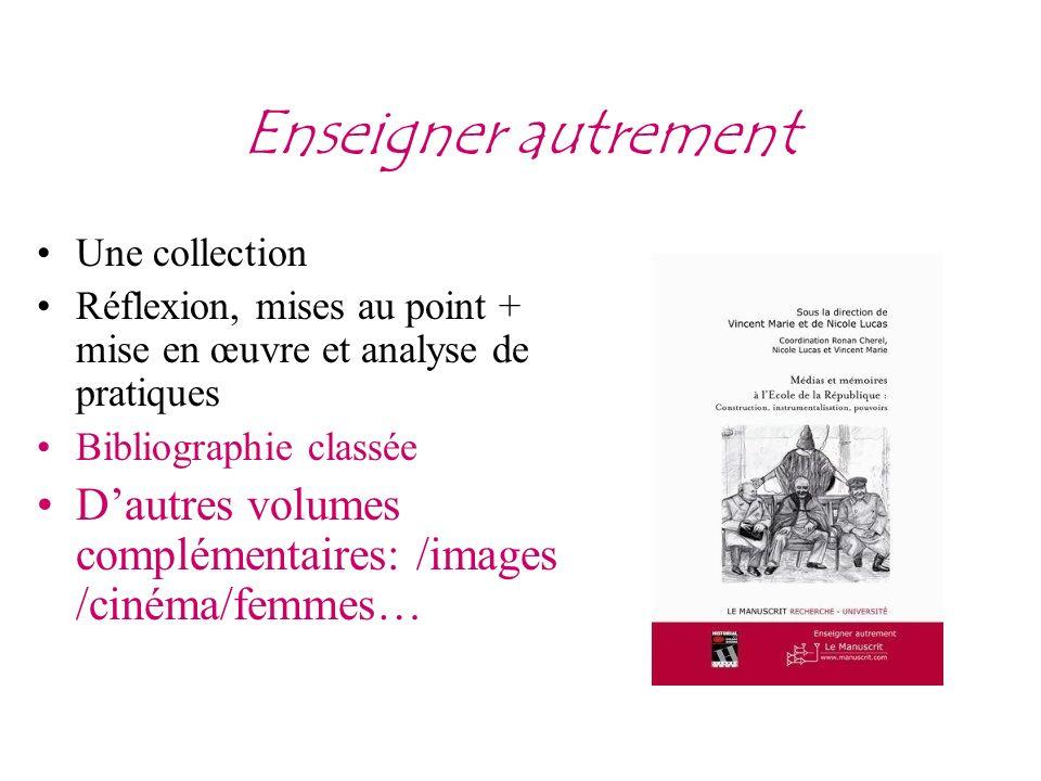 Enseigner autrement Une collection Réflexion, mises au point + mise en œuvre et analyse de pratiques Bibliographie classée Dautres volumes complémentaires: /images /cinéma/femmes…