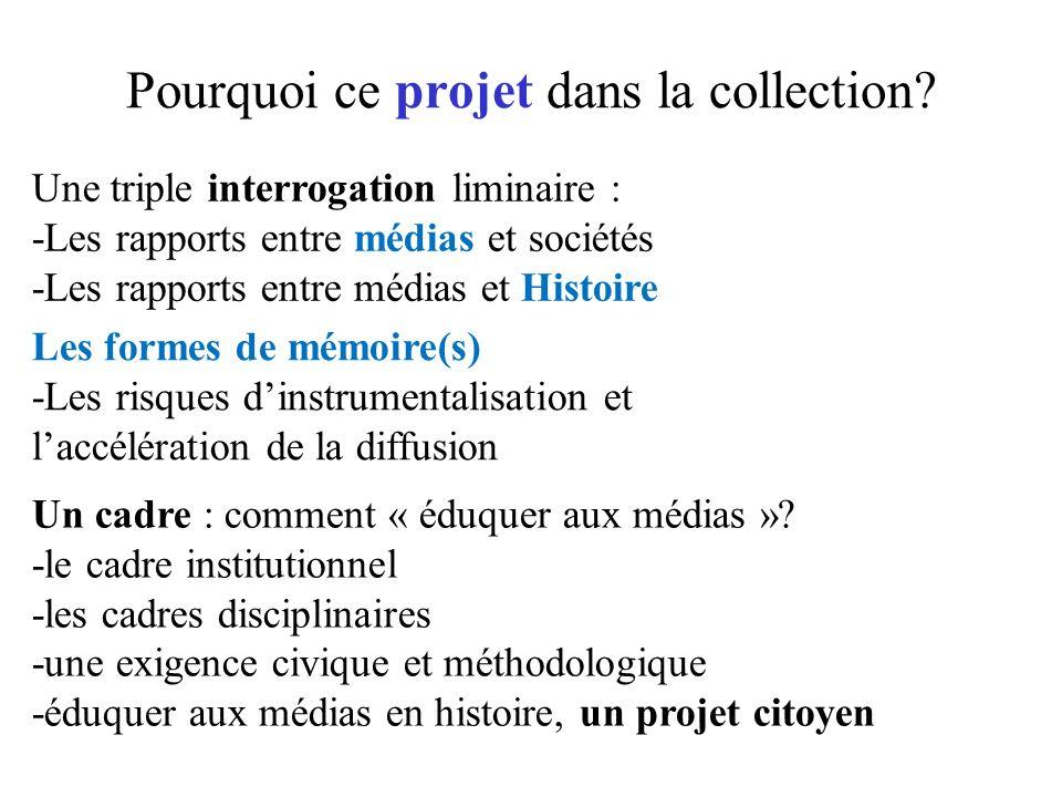 Pourquoi ce projet dans la collection. Un cadre : comment « éduquer aux médias ».