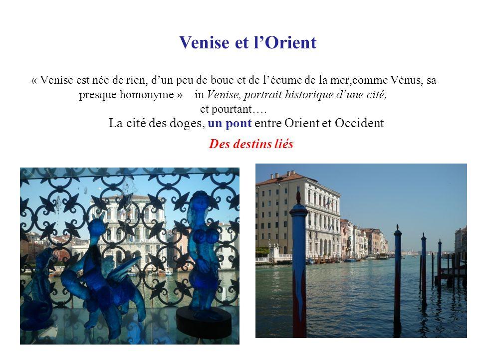 « Venise est née de rien, dun peu de boue et de lécume de la mer,comme Vénus, sa presque homonyme » in Venise, portrait historique dune cité, et pourt