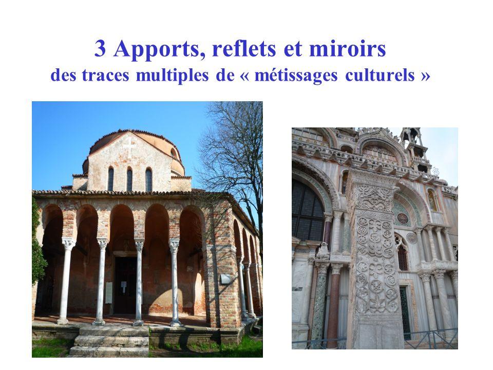 3 Apports, reflets et miroirs des traces multiples de « métissages culturels »
