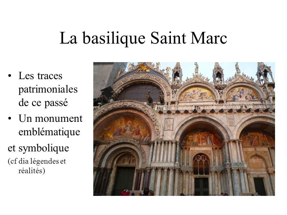 La basilique Saint Marc Les traces patrimoniales de ce passé Un monument emblématique et symbolique (cf dia légendes et réalités)