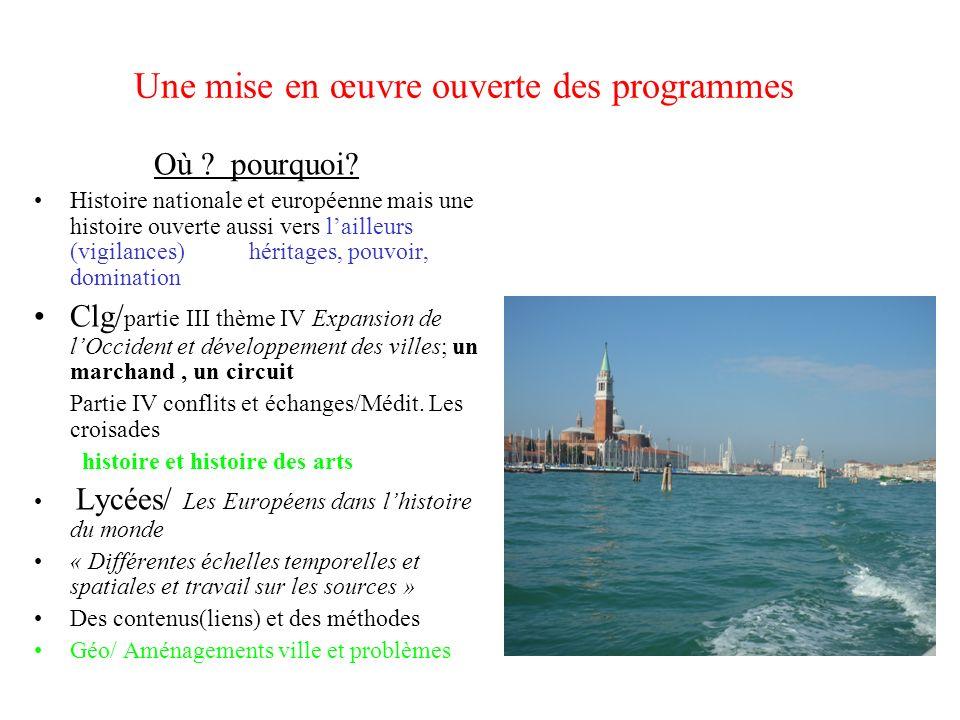 Une mise en œuvre ouverte des programmes Où ? pourquoi? Histoire nationale et européenne mais une histoire ouverte aussi vers lailleurs (vigilances) h
