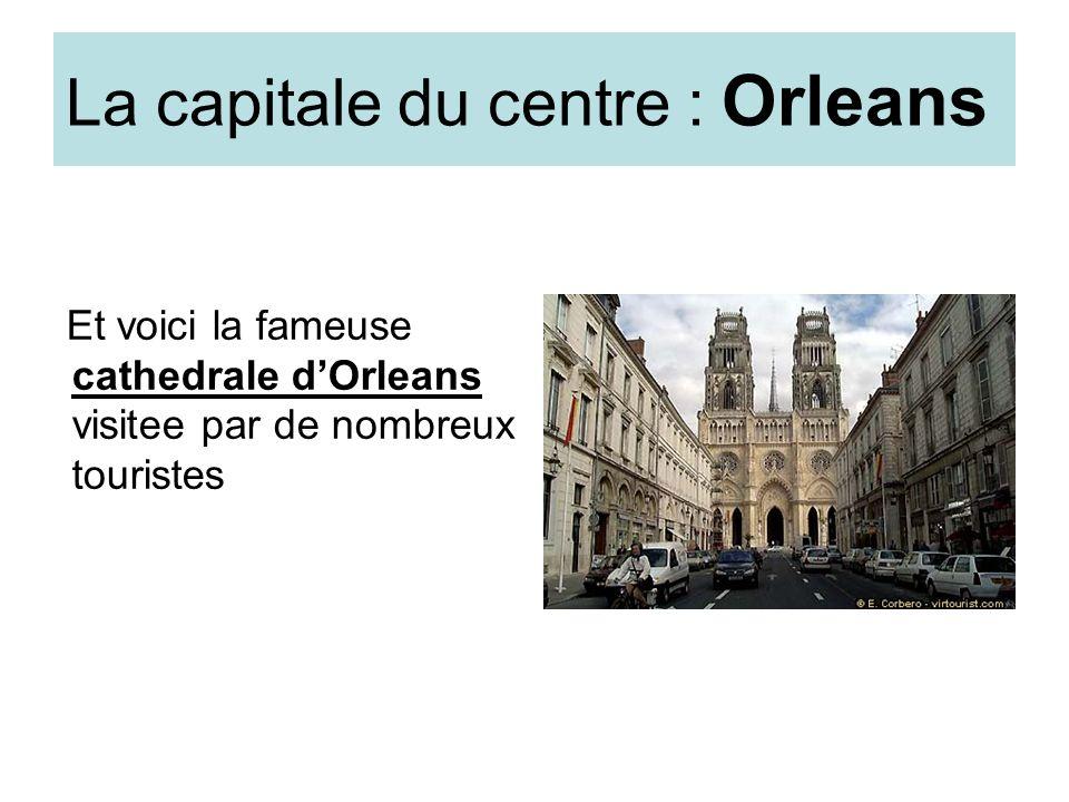 La capitale du centre : Orleans Et voici la fameuse cathedrale dOrleans visitee par de nombreux touristes
